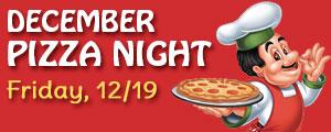 December Pizza Night