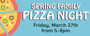 Spring Family Pizza Night