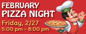 February Pizza Night